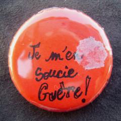 Badge Je m'en Soucie Guère!