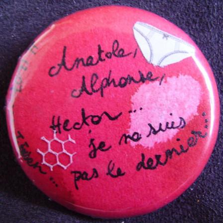 Badge Anatole,Alfonse,Hector...