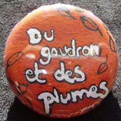 Badge Du Goudron et Des Plumes !
