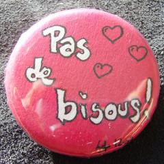 Badge-Pas de Bisous !