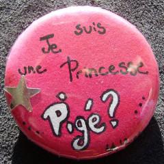 Badge Je suis une Princesse, Pigé ?