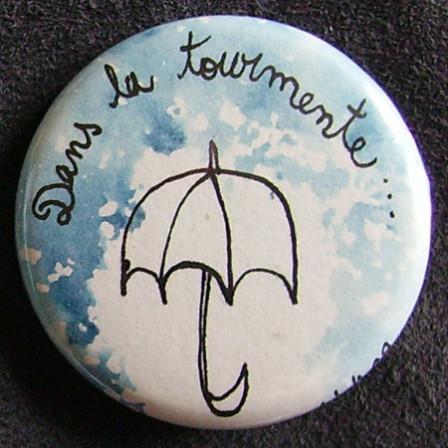 Badge Parapluie Dans la Tourmente