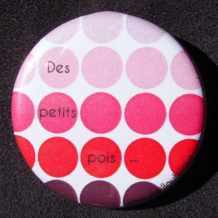 Badge Des petits pois - Rose