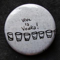 Badge Vive la Vodka !