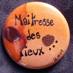 Badge Maitresse des Lieux