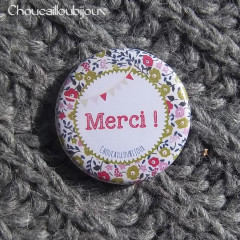 Badge/Magnet/Aimant Merci ! - Liberty Vert, Bleu, Rose, Rouge