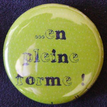 Badge Aujourd'hui je suis - En pleine Forme !