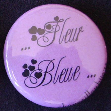 Badge Aujourd'hui je suis - Fleur Bleue...