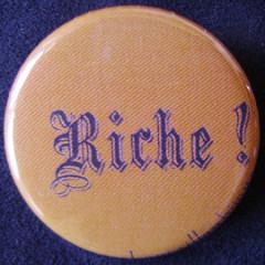 Badge Aujourd'hui je suis - Riche !
