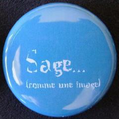 Badge Aujourd'hui je suis - Sage...
