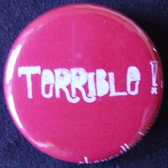 Badge Aujourd'hui je suis - Terrible !
