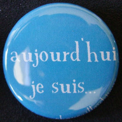 .Badge Aujourd'hui je suis - Bleu