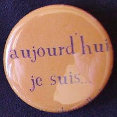 .Badge Aujourd'hui je suis - Orange