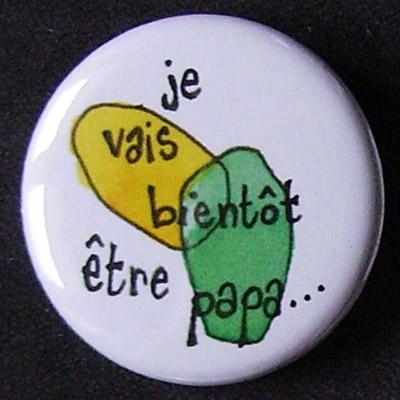 Badge Bientôt Papa - Jaune & Vert