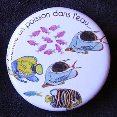 Badge Poisson - Comme un poisson dans l'eau...
