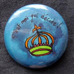 Badge C'est moi qui décide ! Bleu