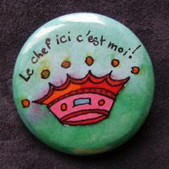 Badge Le Chef ici c'est moi !